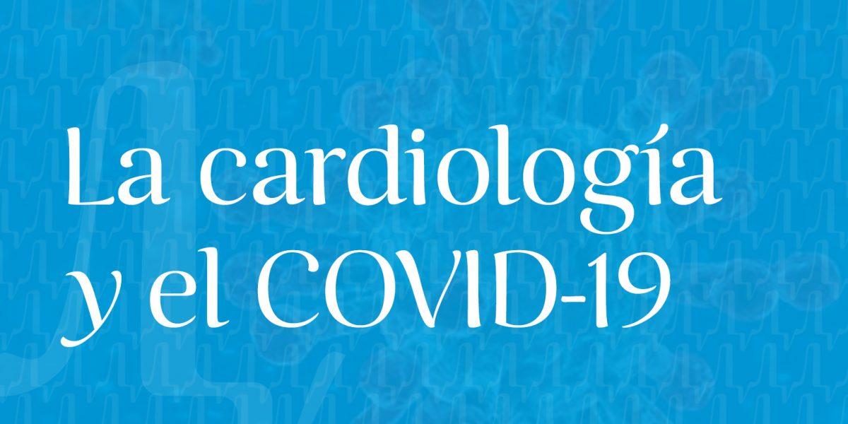 La cardiología y el COVID-19